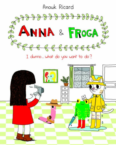 Anna & Froga: I Dunno... What Do You Want To Do?