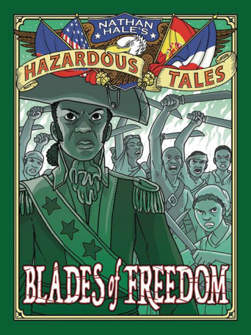 Nathan Hale's Hazardous Tales: Blades of Freedom