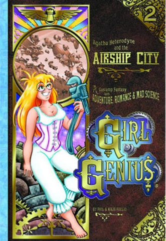 Girl Genius Vol. 2: Agatha Heterodyne and the Airship City
