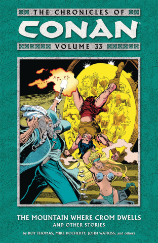 The Chronicles of Conan Vol. 33: The Mountain Where Crom Dwells