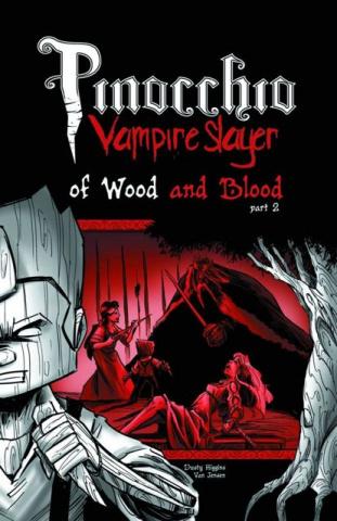 Pinocchio: Vampire Slayer Vol. 4: Wood & Blood, Part 2