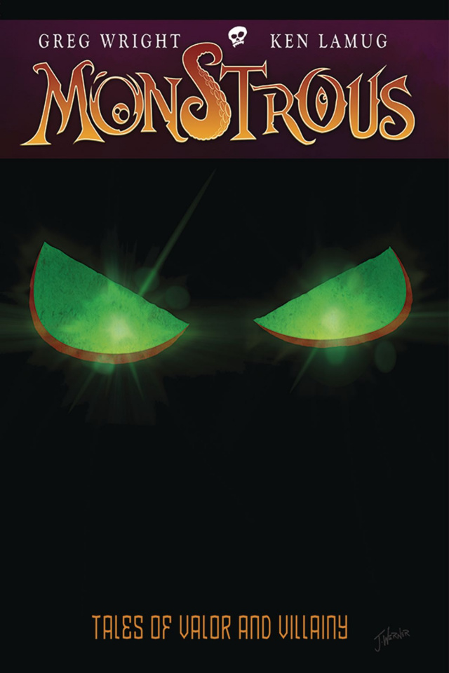 Monstrous Vol. 1: Tales of Valor and Villainy