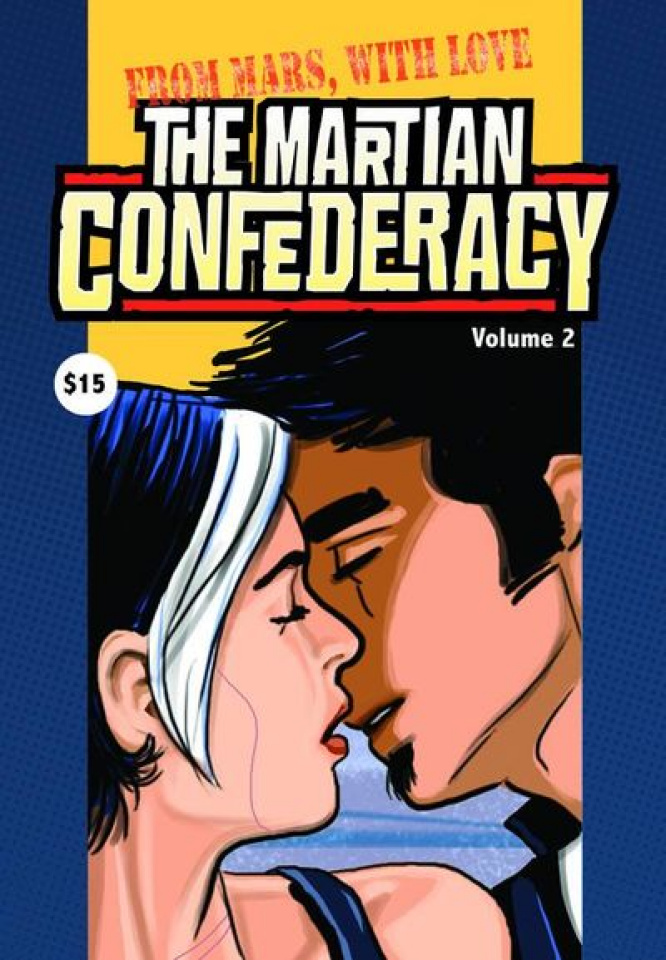 The Martian Confederacy Vol. 2: From Mars, with Love