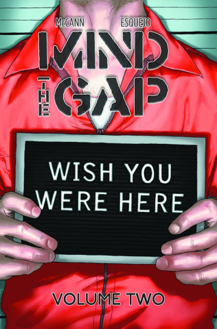 Mind the Gap Vol. 2: Wish You Were Here