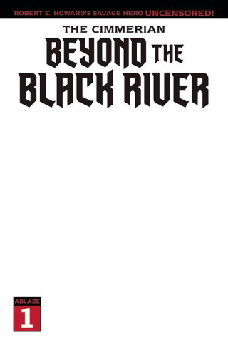 The Cimmerian: Beyond the Black River #1 (Blank Cover)