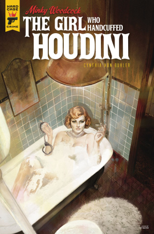 Minky Woodcock: The Girl Who Handcuffed Houdini #2 (Dalton Cover)