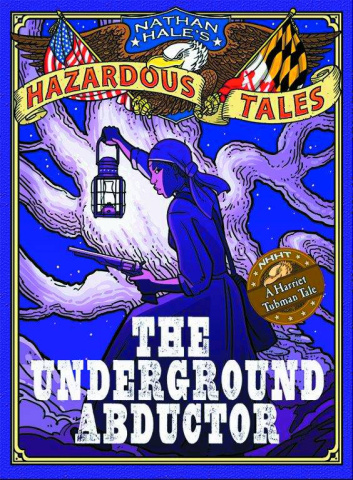 Nathan Hale's Hazardous Tales Vol. 5: The Underground Abductor
