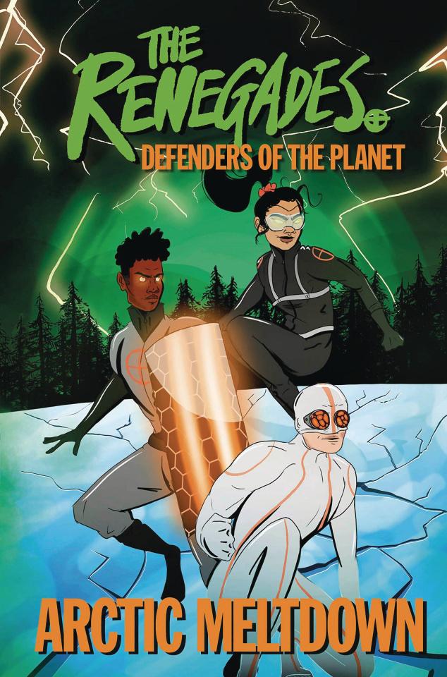 The Renegades Vol. 1: Arctic Meltdown