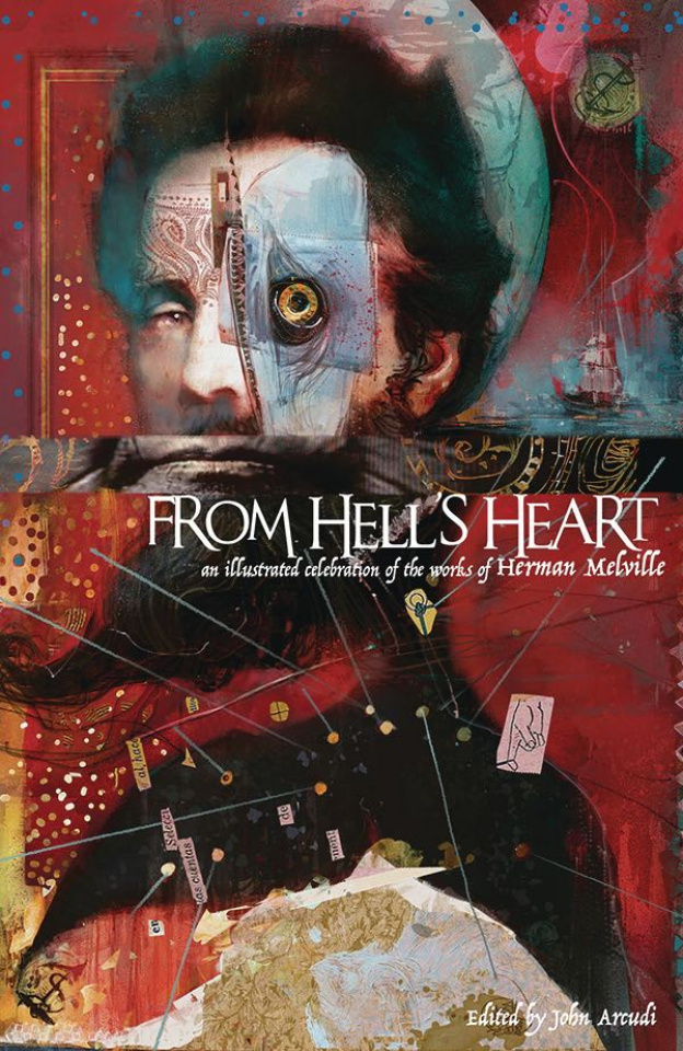 From Hell's Heart: An Illustrated Celebration of the Works of Herman Melville