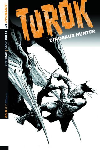 Turok: Dinosaur Hunter #7 (25 Copy Lee B&W Cover)