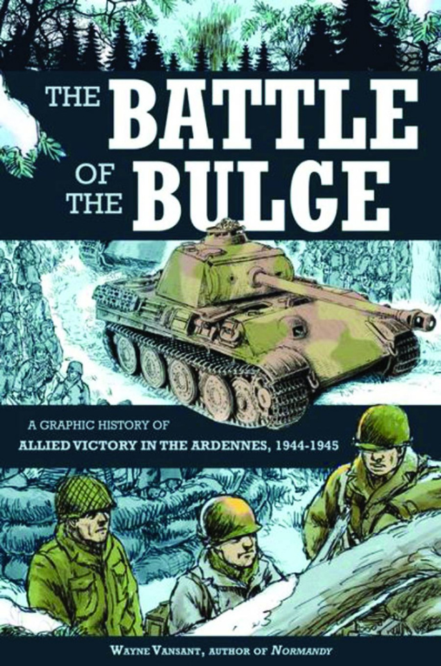 The Battle of the Bulge: A Graphic History of the Allied Victory in the Ardennes, 1944-1945