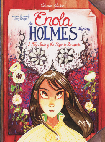 Enola Holmes Vol. 3: The Case of the Bizarre Bouquets