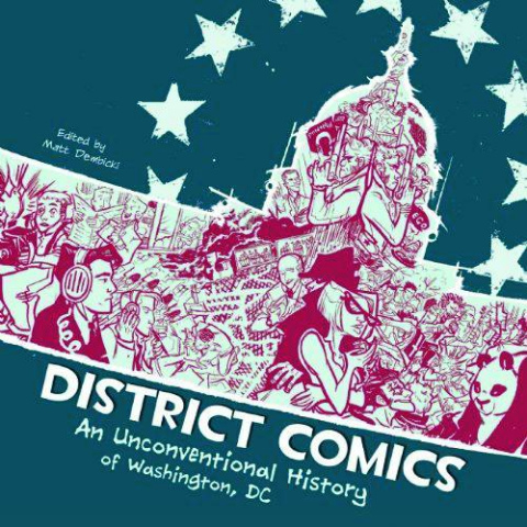 District Comics: An Unconventional History of  Washington DC