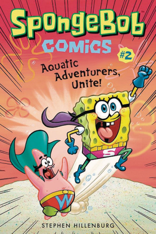 Spongebob Comics Vol. 2: Aquatic Adventurers Unite!