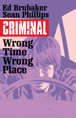 Criminal Vol. 7: Wrong Place, Wrong Time