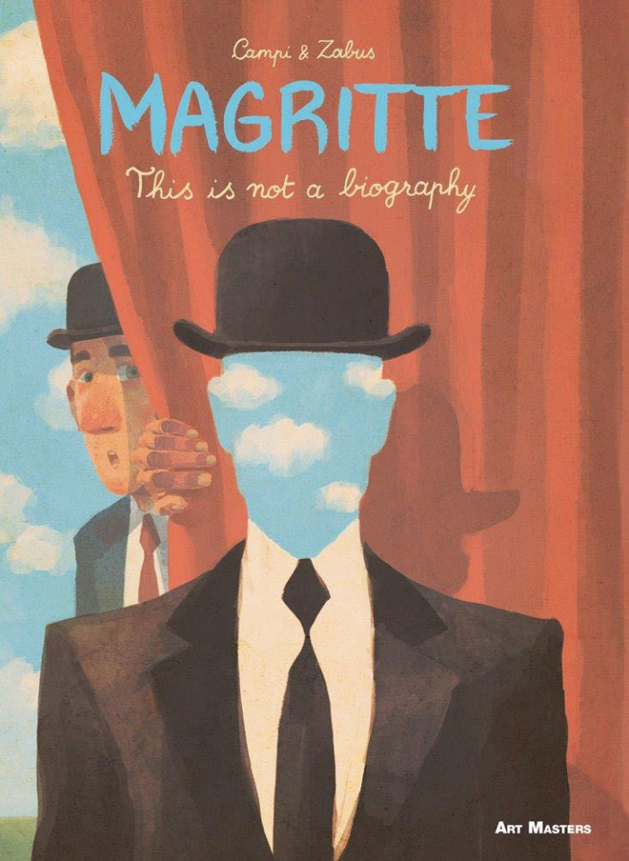 Art Masters Vol. 6: Magritte, This Is Not a Biography