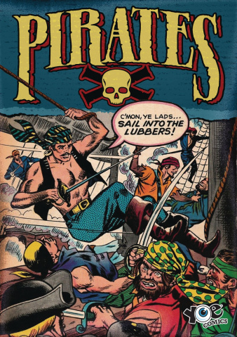 Pirates: A Treasure of Comics to Plunder Vol. 1