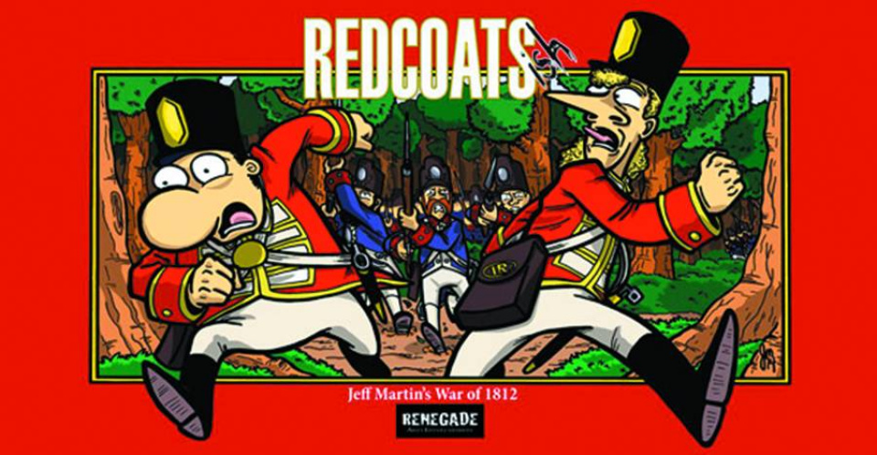 Redcoats: Jeff Martin's War of 1812