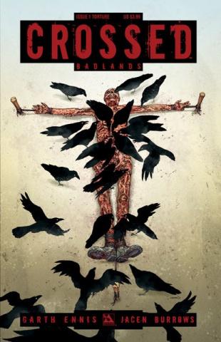 Crossed: Badlands #1 (Torture Cover)