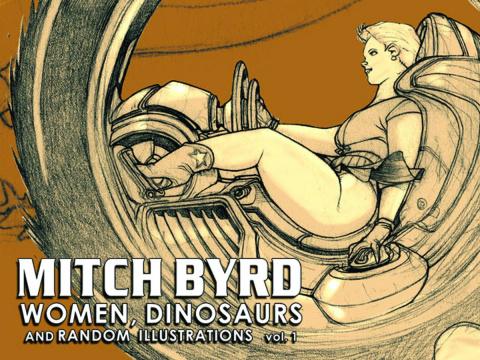 Mitch Byrd: Women, Dinosaurs and Random Illustrations