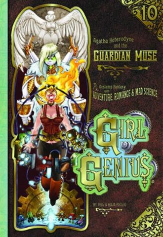 Girl Genius Vol. 10: Agatha Heterodyneand the Guardian Muse