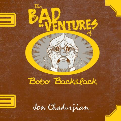 The Bad Ventures: Bobo Backslack