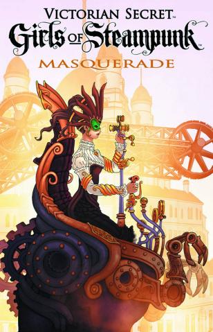 Victorian Secret: Girls of Steampunk #1: Masquerade