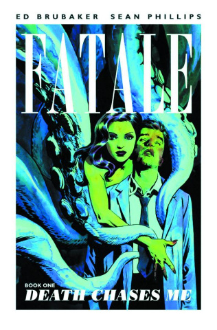 Fatale Vol. 1: Death Chases Me