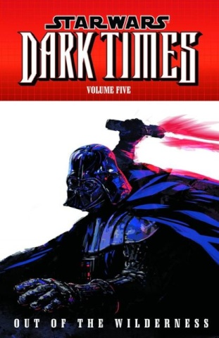 Star Wars: Dark Times Vol. 5: Out of the Wilderness