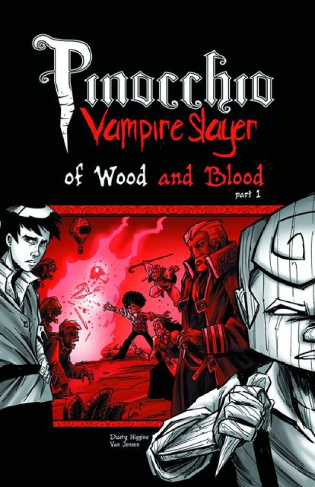 Pinocchio: Vampire Slayer Vol. 3: Of Wood & Blood, Part 1