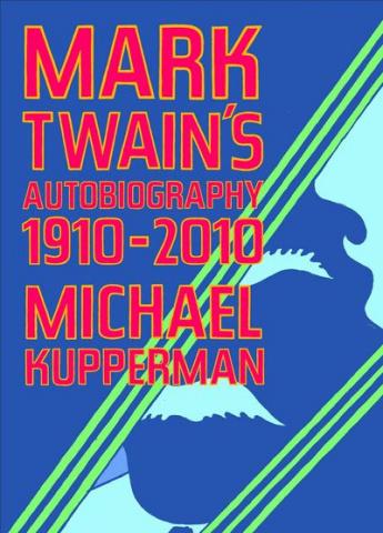 Mark Twain's Autobiography: 1910-2010