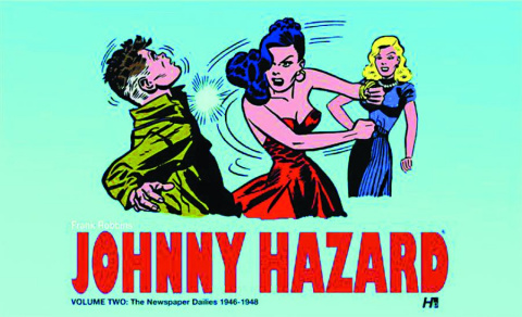 Johnny Hazard Vol. 2: The Newspaper Dailies, 1946-1948