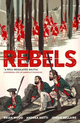 Rebels Vol. 1: A Well-Regulated Militia