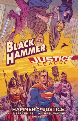 Black Hammer / Justice League: Hammer of Justice!