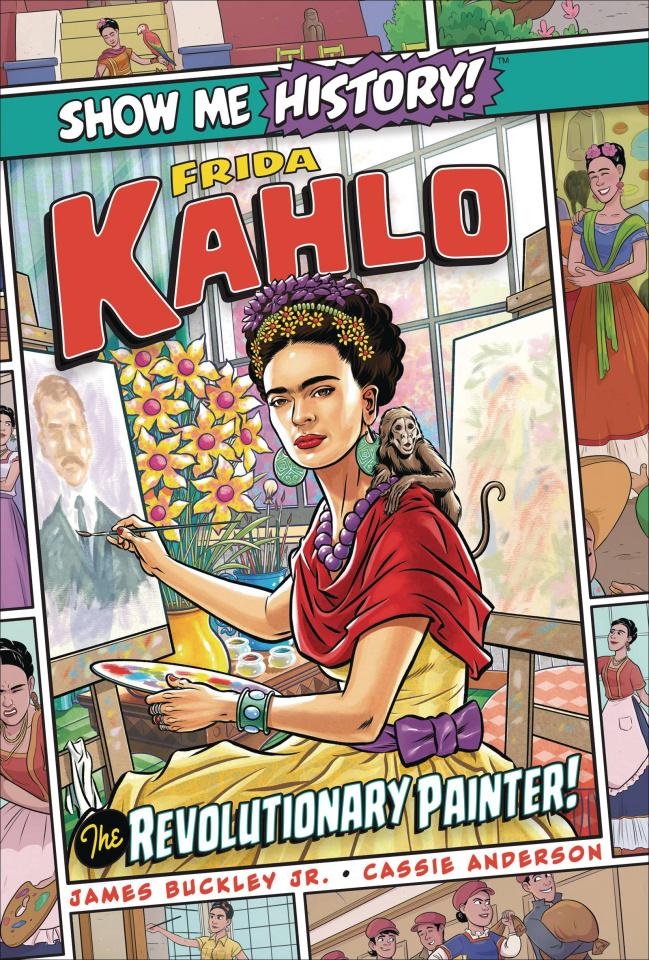 Show Me History! Frida Kahlo, The Revolutionary Painter