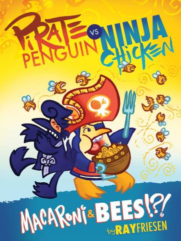 Pirate Penguin vs. Ninja Chicken Vol. 3: Macaroni & Bees!?!