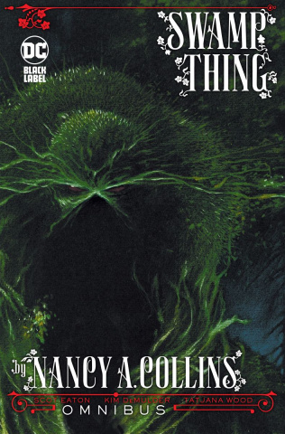 Swamp Thing by Nancy A. Collins (Omnibus)