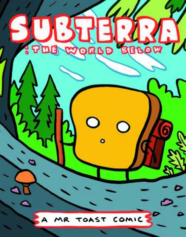 Mr Toast Comics #5: Subterra - The World Below
