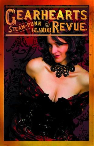 Gearhearts: Steampunk Glamor Revue #3