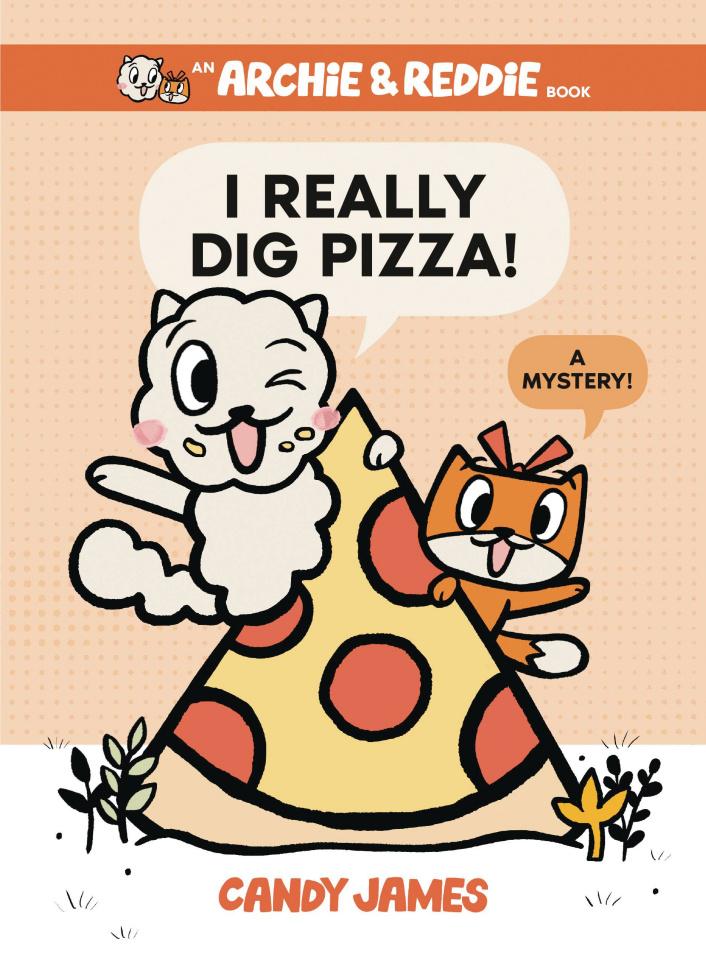 Archie & Reddie Vol. 1: I Really Dig Pizza! A Mystery!