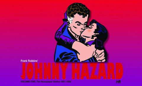 Johnny Hazard: The Newspaper Dailies Vol. 5: 1951 - 1952
