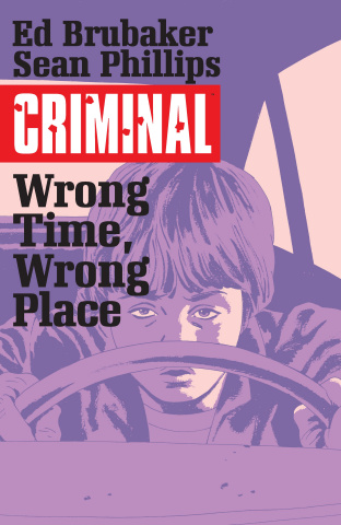 Criminal Vol. 7: Wrong Time, Wrong Place
