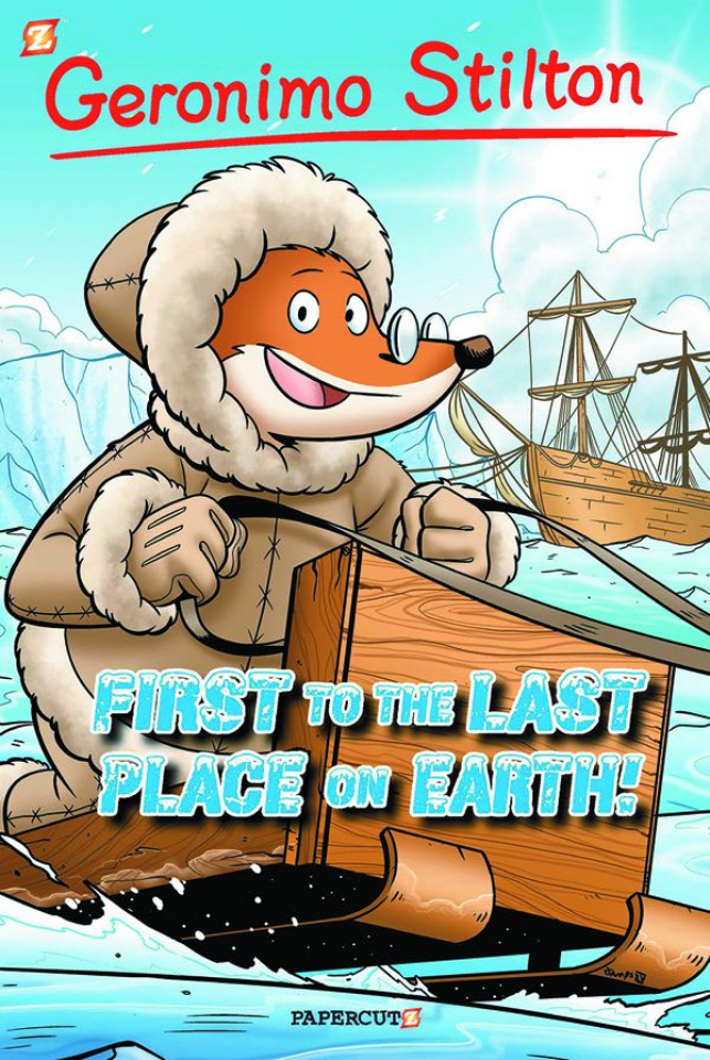 Geronimo Stilton Vol. 18: First to the Last Place on Earth!