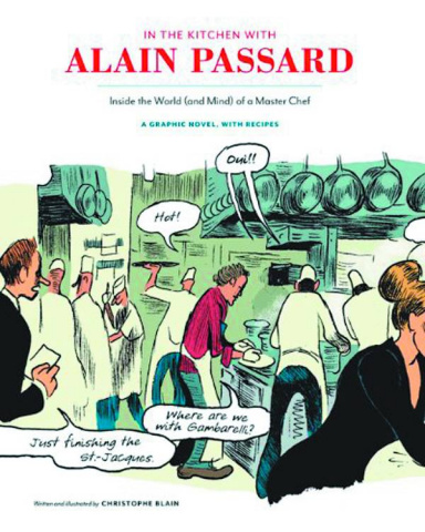 In the Kitchen with Alain Passard: Inside the World (and Mind) of a Master Chef