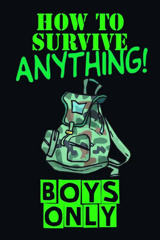 Boys Only: How To Survive Anything