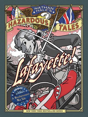 Nathan Hale's Hazardous Tales Vol. 8: Lafayette!