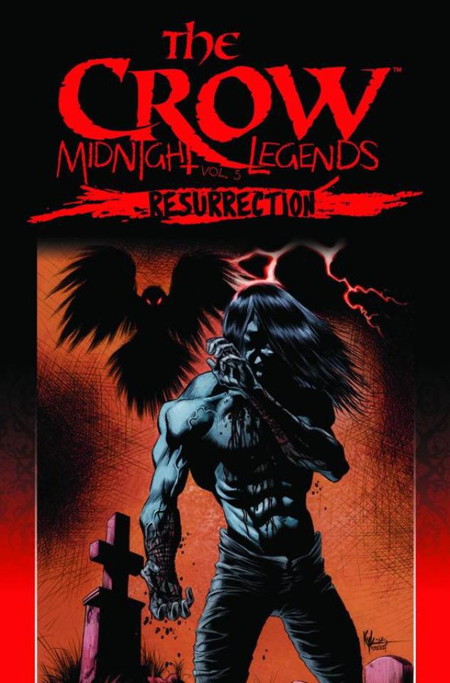 The Crow: Midnight Legends Vol. 5: Resurrection