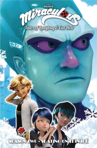 Miraculous: Tales of Ladybug and Cat Noir Vol. 11: Skating on Thin Ice