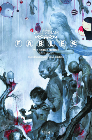 Fables Vol. 7 (Deluxe Edition)