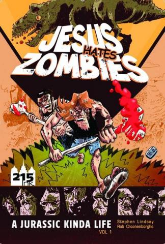 Jesus Hates Zombies: A Jurassic Kinda Life Vol. 1